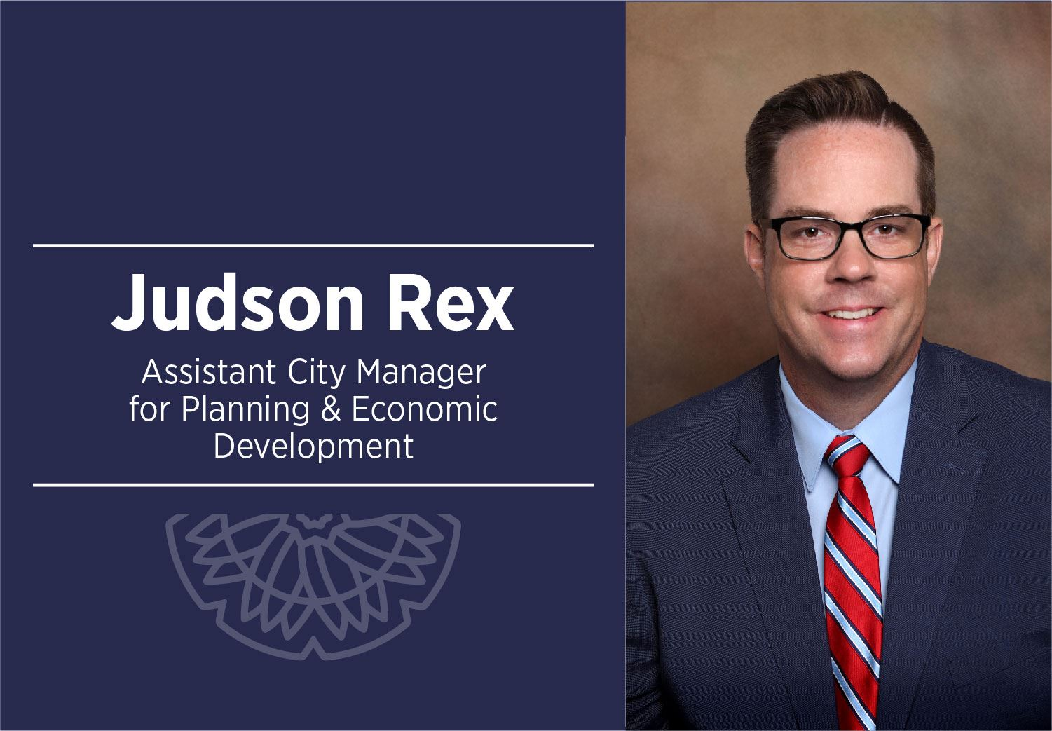 Judson Rex, Assistant City Manager